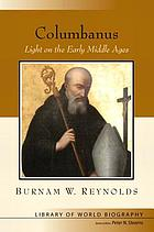 Columbanus : light on the early Middle Ages