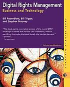 Digital rights management : business and technologyDigital rights management