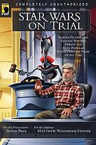 Star Wars on trial science fiction and fantasy writers debate the most popular science fiction films of all time