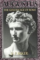 Augustus : the Golden Age of Rome