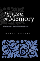 In lieu of memory : contemporary Jewish writing in France