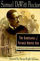 The substance of things hoped for : a memoir of African-American faith
