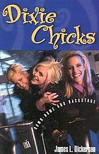 Dixie Chicks : down-home and backstage