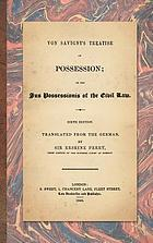 Von Savigny's Treatise on possession, or, The jus possessionis of the civil law translated from the German