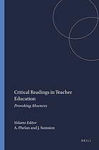 Critical readings in teacher education : provoking absences