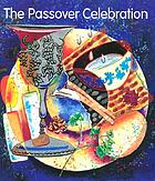 The Passover celebration : a Haggadah for the Seder