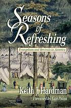 Seasons of refreshing : evangelism and revivals in America