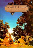 Maxfield Parrish : a retrospective