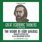 The vision of Léon Walras : markets interacting in an equilibrium system