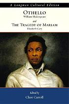 William Shakespeare's The tragedy of Othello, the Moor of Venice : and, Elizabeth Cary's The tragedy of Mariam, fair queen of Jewry