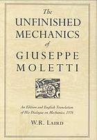 The unfinished mechanics of Giuseppe Moletti : an edition and English translation of his Dialogue on mechanics (1576)