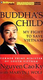 Buddha's child : my life and war in Vietnam