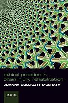 Ethical practice in brain injury rehabilitation