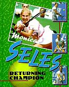 Monica Seles : returning champion