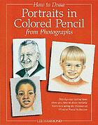 How to draw portraits in colored pencil from photographs