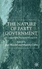 The nature of party government : a comparative European perspective