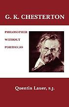 G.K. Chesterton : philosopher without portfolio