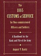 The 1865 customs of service for non-commissioned officers and soldiers