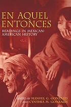 En aquel entonces = In years gone by : readings in Mexican-American history