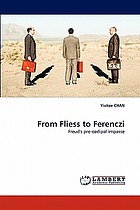 From Fliess to Ferenczi : Freud's pre-oedipal impasse