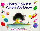 That's how it is when we draw : poems and pictures