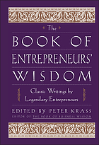 The book of entrepreneurs' wisdom : classic writings by legendary entrepreneurs