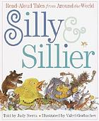 Silly & sillier : read aloud tales from around the world