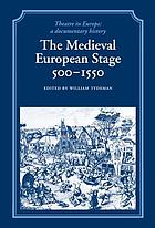 The Medieval European stage, 500 - 1550