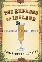 The empress of Ireland : a chronicle of an unusual friendship