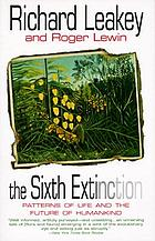 The sixth extinction : patterns of life and the future of humankind