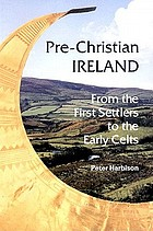 Pre-Christian Ireland : from the first settlers to the early Celts