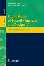 Foundations of security analysis and design IV FOSAD 2006/2007 tutorial lecturesFoundations of security analysis and design IV FOSAD 2006/2007 tutorial lectures