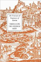 The itinerary of Benjamin of Tudela : travels in the Middle Ages