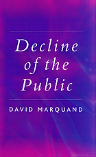 Decline of the public : the hollowing out of citizenship