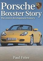 Porsche Boxster story : the entire development history