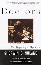 Doctors : the biography of medicine