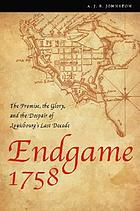 Endgame 1758 the promise, the glory, and the despair of Louisbourg's last decade