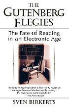 The Gutenberg elegies : the fate of reading in an electronic age