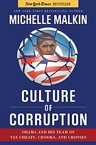 Culture of corruption : Obama and his team of tax cheats, crooks, and croniesCulture of corruption : Obama and his team