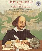 Bard of Avon : the story of William ShakespeareWilliam Shakespeare