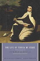 The life of Teresa of Jesus : the autobiography of St. Teresa of Avila