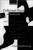 Collected plays in translationCollected plays in translation : Kamala, Silence! The court is in session, Sakharam Binder, The vultures, Encounter in Umbugland, Ghashiram Kotwal, A friend's story, Kanyadaan