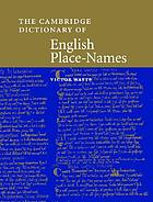 The Cambridge dictionary of English place-names : based on the collections of the English Place-Name Society