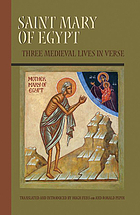 Saint Mary of Egypt : three medieval lives in verse