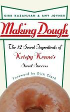 Making dough : the 12 secret ingredients of Krispy Kreme's sweet success