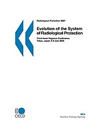Evolution of the system of radiological protection : Third Asian Regional Conference, Tokyo, Japan, 5-6 July 2006