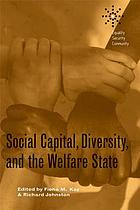 Social capital, diversity, and the welfare state