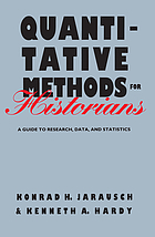 Quantitative methods for historians : a guide to research, data, and statistics