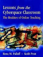 Lessons from the cyberspace classroom : the realities of online teaching