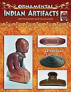 Ornamental Indian artifacts : identification and value guide